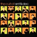 The Cult Of Ant & Dec Lyrics Ant & Dec