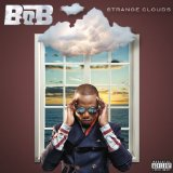 Strange Clouds Lyrics B.o.B