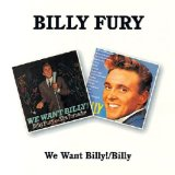 We Want Billy! Lyrics Billy Fury