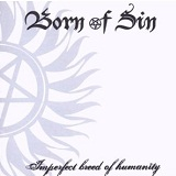 Imperfect Breed Of Humanity Lyrics Born Of Sin