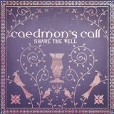 Share the Well Lyrics Caedmon's Call