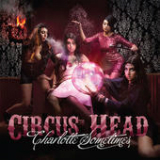 Circus Head (EP) Lyrics Charlotte Sometimes
