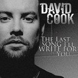 The Last Song I'll Write for You (Single) Lyrics David Cook