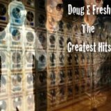 Miscellaneous Lyrics Doug E. Fresh