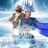 Ice On the Dune Lyrics Empire of the Sun