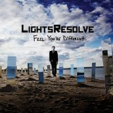 Feel You're Different Lyrics Lights Resolve