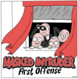 First Offense (EP) Lyrics Masked Intruder