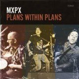Plans Within Plans Lyrics MxPx