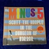 Scott The Hoople In The Dungeon Of Horror Lyrics The Minus 5