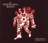 Screaming Is Something Lyrics The Travelling Band