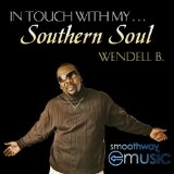 In Touch with My Southern Soul Lyrics Wendell B