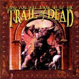 Miscellaneous Lyrics ...And You Will Know Us By The Trail Of Dead