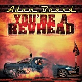 You're A Revhead Lyrics Adam Brand