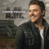 A.M. Lyrics Chris Young