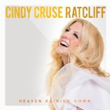 Heaven Raining Down Lyrics Cindy Cruse Ratcliff