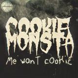 Me Want Cookie (EP) Lyrics Cookie Monsta