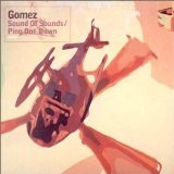 Ping One Down/Sound Of Sounds Lyrics Gomez