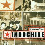 Generation Indochine Lyrics Indochine