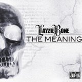The Meaning Lyrics Layzie Bone