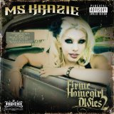 Firme Homegirl Oldies 2 Lyrics Ms. Krazie