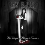 The Shape Of Things To Come... (EP) Lyrics My Ruin