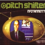 Infotainment Lyrics Pitchshifter