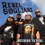 Nothing To Hide Lyrics Rebel Souljahz