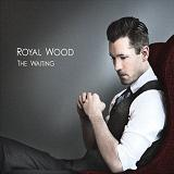 The Waiting Lyrics Royal Wood
