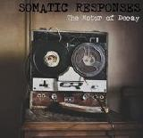 The Motor Of Decay Lyrics Somatic Responses