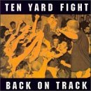 Back On Track Lyrics Ten Yard Fight