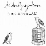 The Ortolan Lyrics The Deadly Syndrome