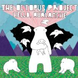 Hello, Avalanche Lyrics The Octopus Project