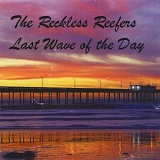 Last Wave Of The Day Lyrics The Reckless Reefers