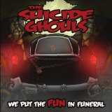 We Put The Fun In Funeral Lyrics The Suicide Ghouls