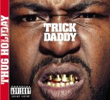 Thug Holiday Lyrics TRICK DADDY