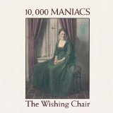 The Wishing Chair Lyrics 10,000 Maniacs