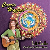 Life Circles Lyrics Carrie Higgins