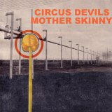 Mother Skinny Lyrics Circus Devils