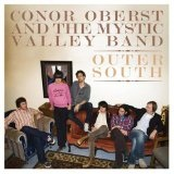 Outer South Lyrics Conor Oberst And The Mystic Valley Band