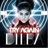 Try Again (Single) Lyrics Dilba