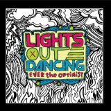 Ever The Optimist Lyrics Lights Out Dancing