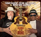 Close To The Bone: Unplugged Lyrics Smokin Joe Kubek
