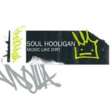 Music Like Dirt Lyrics Soul Hooligan