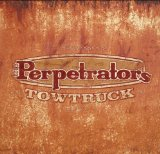 Tow Truck Lyrics The Perpetrators