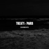 Currents (EP) Lyrics Treaty Of Paris
