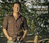 I Love This Place Lyrics Troy Cassar-Daley