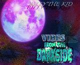 Vibes From The Darkside Lyrics Billy The Kid