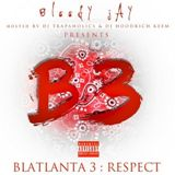 Blatlanta 3: Respect Lyrics Bloody Jay