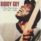 I'll Play the Blues for You... Lyrics Buddy Guy