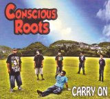 Carry On Lyrics Conscious Roots